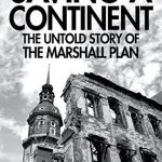 Libro: Saving a Continent, the untold story of the Marshall Plan