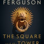 Libro: The Square and the Tower: Networks and Power